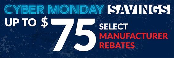 Up to $75 in Manufacturer rebates