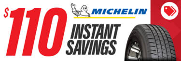 Buy now! ONLINE ONLY: $110 Off All Michelin Tires