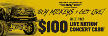 $100 Live Nation Cash from Mickey Thompson (select lines)