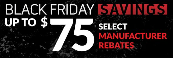 Up to $75 in Manufacturer rebates